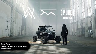 Alan Walker x A$AP Rocky - Live Fast (PUBGM) | (Music Video / Lyric)