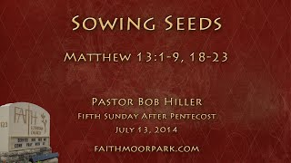 Matthew 13:1-9,18-23 ~ Sowing Seeds