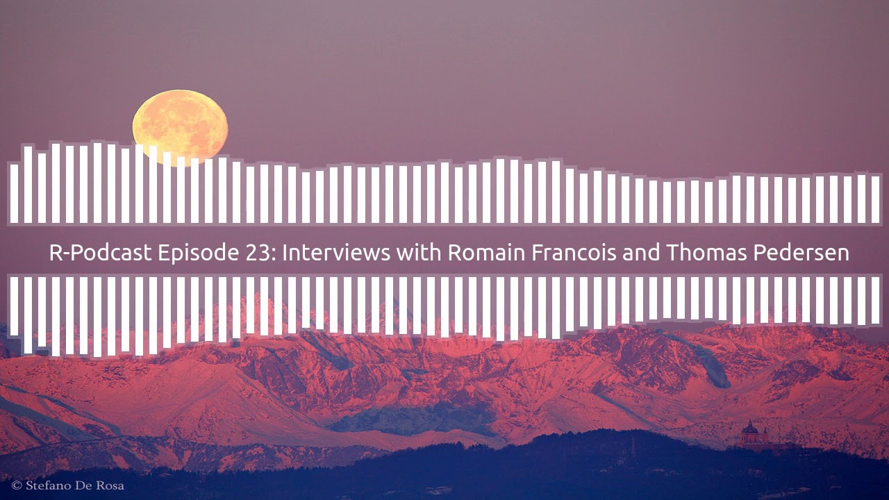 Episode 23: Interviews with Romain Francois and Thomas Lin