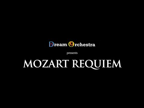 Mozart's Requiem performed by The Dream Orchestra