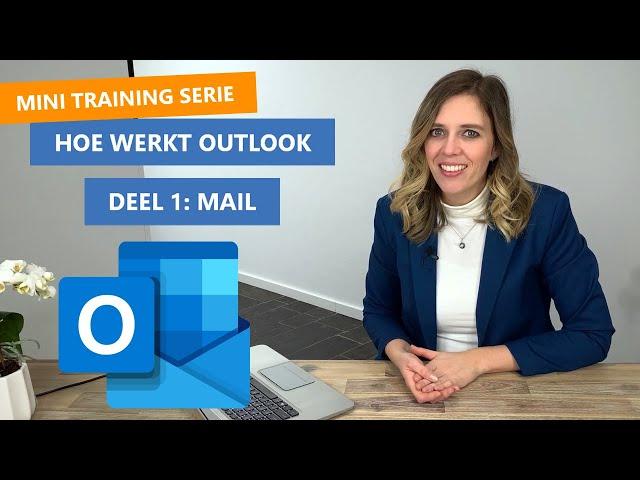 Hoe werkt Outlook Mail? 📧 | Basis training serie deel 1