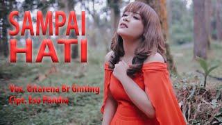 Gambar cover Lagu Karo Terbaru SAMPAI HATI - Gitarena Br Ginting [Official Music Video]