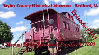 _Taylor County Historical Museum - Bedford, IA_ Episode 161 (Chicago Rock Island & Pacific 17604)