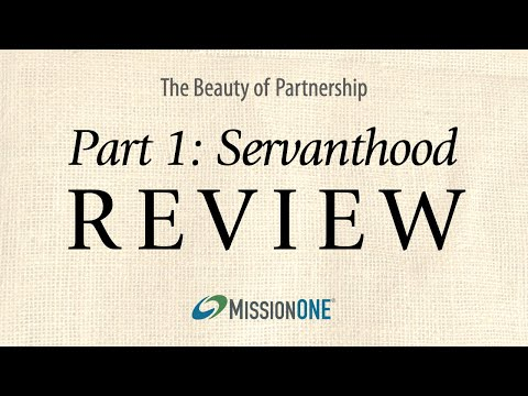The Beauty of Partnership from Mission ONE, Part 1 review: Servanthood