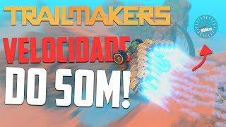 QUEBRANDO A VELOCIDADE DO SOM! - Trailmakers