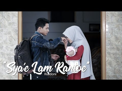 Sya'e Lam Rantoe - RIALDONI (Official Video Klip)
