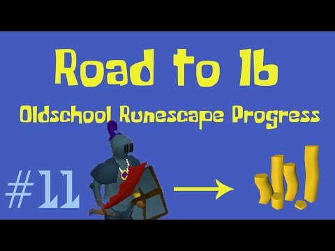 [OSRS] Road to 1B from nothing - Oldschool Runescape Progress Video - Ep 11