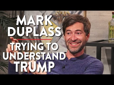 Mark Duplass on Trying to Understand Trump Pt. 1