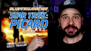 So, Let's Talk About That Star Trek: Picard Trailer!