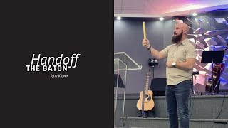 Handoff the baton  | John Klover