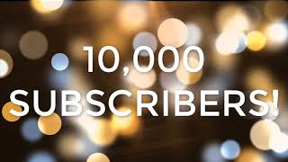 10,000 Subscribers!