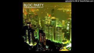 Bloc Party - Song For Clay (Disappear Here)