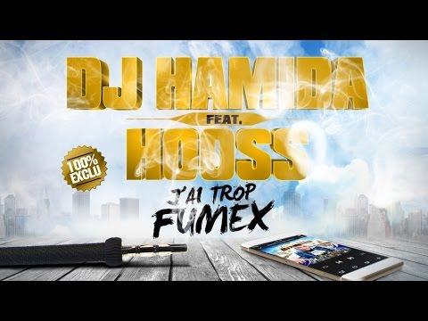 DJ Hamida Ft. Hooss - J'ai Trop Fumex (Inédit)