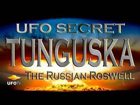 UFO CRASH AT TUNGUSKA - The MOVIE with BONUS EXTRAS!