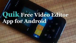 Quik Free Video Editing App for Android