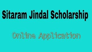 Sitaram Jindal Scholarship Application Process and Eligibility Criteria