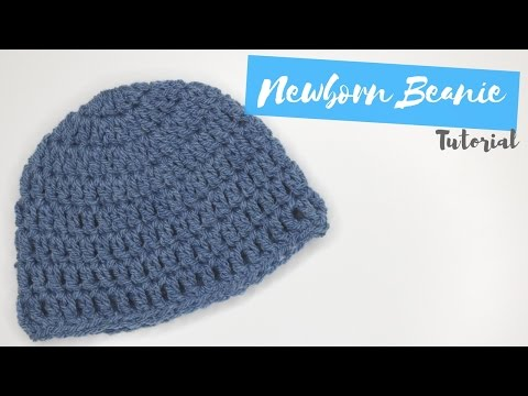 Crochet Newborn Beanie Tutorial