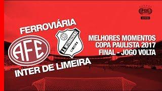 Melhores Momentos - Ferroviária 2 x 2 Inter de Limeira - Copa Paulista - 25/11/2017