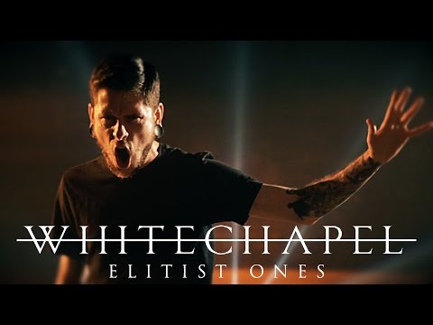 """Whitechapel ""Elitist Ones"" (OFFICIAL VIDEO)"""