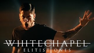 Whitechapel 'Elitist Ones' (OFFICIAL VIDEO)