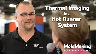 VIDEO: How Does Thermal Imaging Communicate Thermal Dynamics in a Hot Runner System?