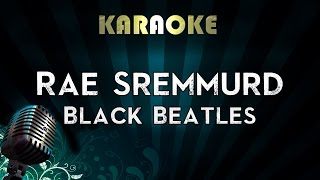 Rae Sremmurd - Black Beatles ft. Gucci Mane | Official Karaoke Instrumental Lyrics Cover Sing Along