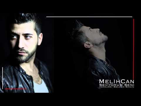 MelihCan - Seviyorum Seni ( Single )
