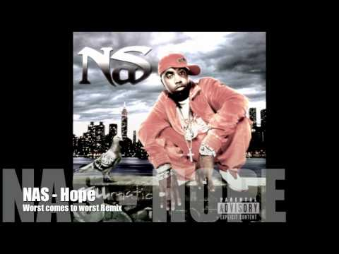 Nas Hope Worst Comes To Worst Remix