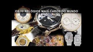 50896ada696 10 RELOGIOS MAS CAROS DO MUNDO