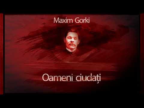 Oameni ciudati (1958) - Maxim Gorki