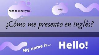 ¿cómo presentarse en inglés?