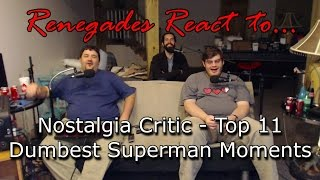 Renegades React to... Nostalgia Critic - Top 11 Dumbest Superman Moments