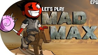 Let's Play | Mad Max (Finished ALL Side-Missions!) ( Episode 8)