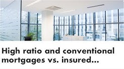High Ratio and Conventional Mortgages vs. Insured, Insurable and Uninsurable Mortgages