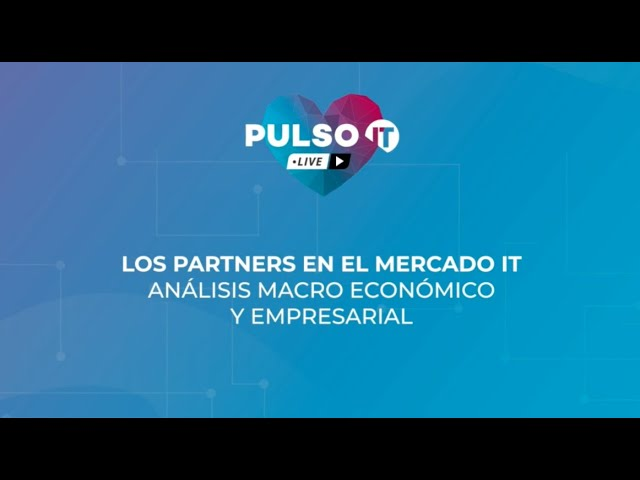 PULSO IT Talks - Los Partners en el mercado IT.