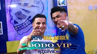 DODO VIP🔴Interview with ★Tipo bel abbes ★ دخلو شوفو 👉انا مابغيش نرجع نغني فحل سماتي 👉✂🎬📷