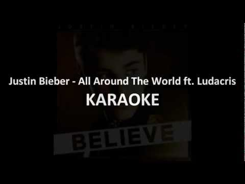 Justin Bieber - All Around The World Karaoke