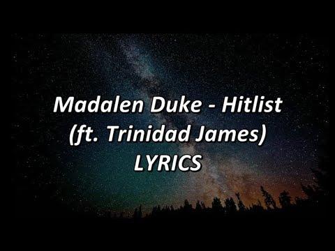 Madalen Duke - Hitlist (feat. Trinidad James) - LYRICS