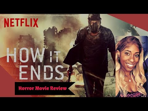 How It Ends (Netflix) – Horror Movie Review