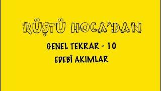 GENEL TEKRAR - 4 / TANZİMAT - SERVETİFÜNUN ( RÜŞTÜ HOCA )