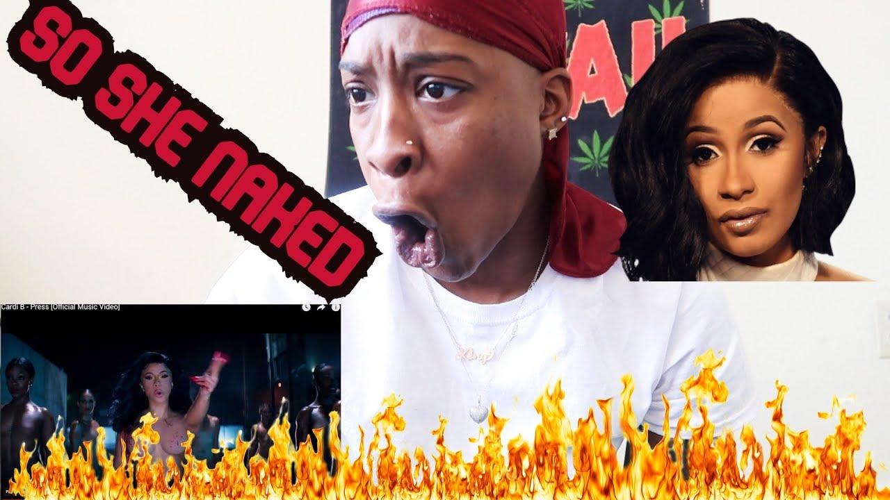 Cardi B Press Official Music Video Reaction Video Yo She Naked