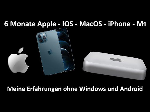 6 Monate mit Apple - Meine Erfahrungen mit MacOS und IOS - Mac Mini M1 & iPhone 12 Pro Max - Fazit