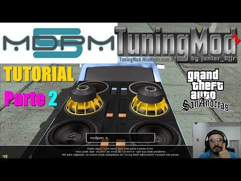 TUTORIAL COMO USAR TUNING MOD COM MDPM V5 (Vibrar Auto Falantes) PARTE 2 GTA San Andreas