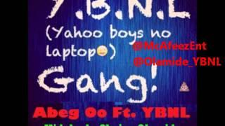 Abeg O Feat. YBNL (Olamide, Kida Kudz & 2Kriss)