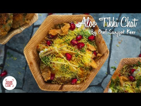 Aloo Tikki Chat Recipe | Chef Sanjyot Keer | Your Food Lab