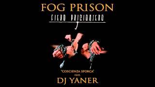 "FOG PRISON feat. DJ YANER ""Coscienza sporca"""
