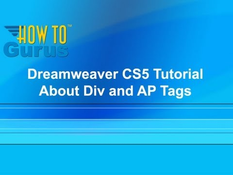 Dreamweaver CS5 Div Tags Tutorial - About Div and AP Tags in Dreamweaver CS5