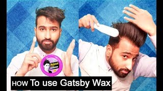 How To Use Gatsby Wax || Indian  Men Hairstyle HINDI || Tutorial 2018