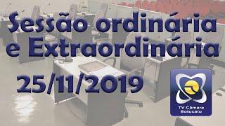 Sessão ordinária e extraordinária - 25/11/2019