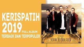 FULL ALBUM | KERISPATIH LAGU POPULER 2019